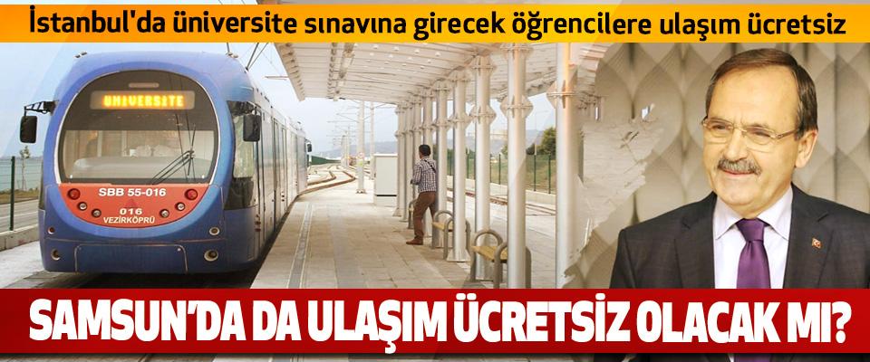 Samsun'da sınav günü ulaşım ücretsiz olacak mı?