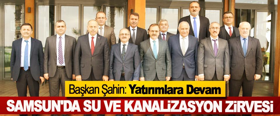 Samsun'da Su Ve Kanalizasyon Zirvesi