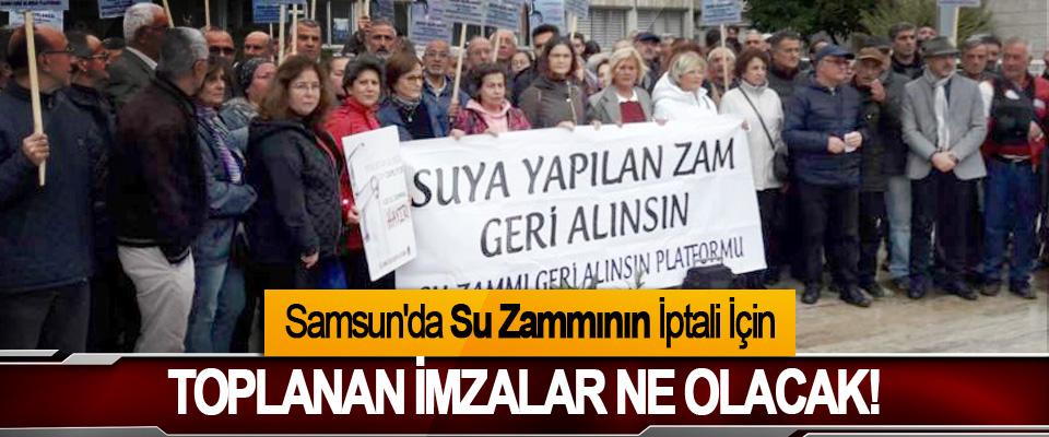Samsun'da Su Zammının İptali İçin Toplanan imzalar ne olacak!