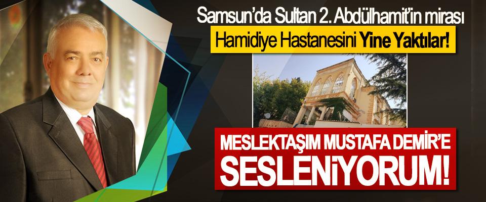 Samsun'da Sultan 2. Abdülhamit'in mirası Hamidiye Hastanesini Yine Yaktılar!
