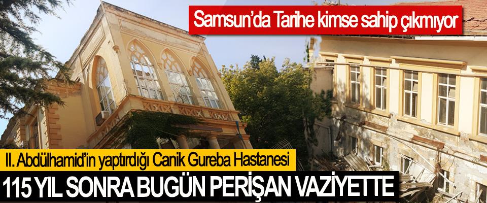 Samsun'da Tarihe kimse sahip çıkmıyor