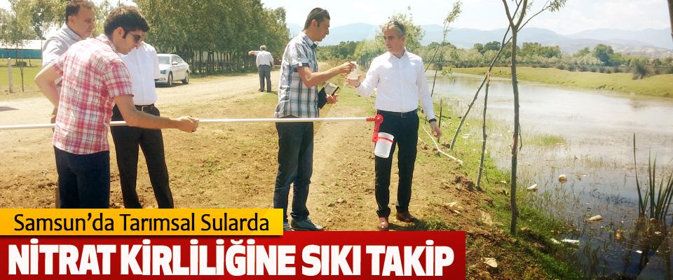 Samsun'da Tarımsal Sularda Nitrat Kirliliğine Sıkı Takip