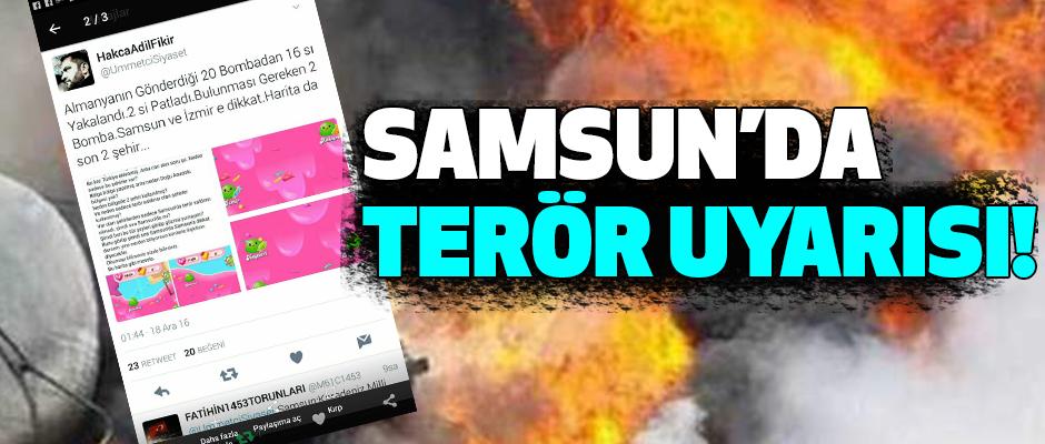 Samsun'da Terör Uyarısı!