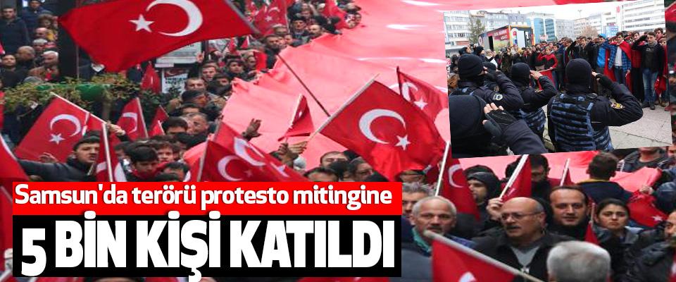 Samsun'da terörü protesto mitingine 5 Bin Kişi Katıldı