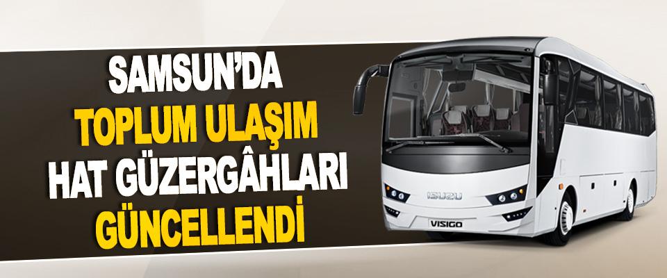 Samsun'da Toplum Ulaşım Hat Güzergâhları Güncellendi
