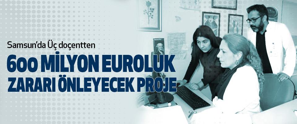 Samsun'da Üç doçentten 600 Milyon Euroluk Zararı Önleyecek Proje