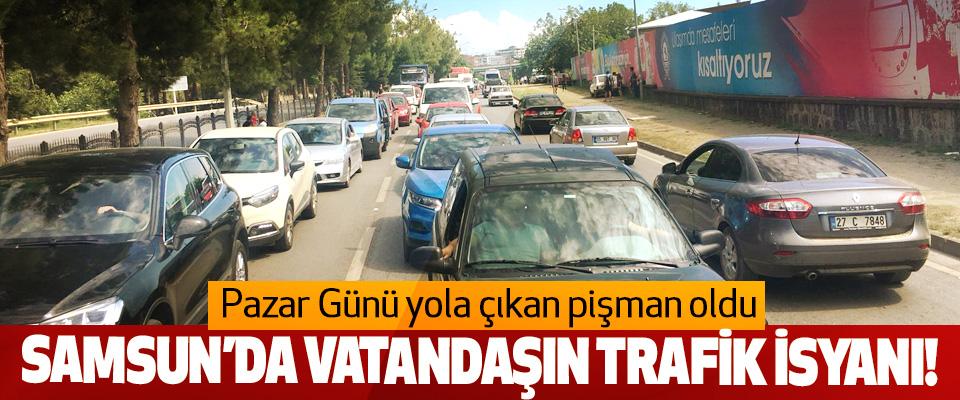 Samsun'da vatandaşın trafik isyanı!