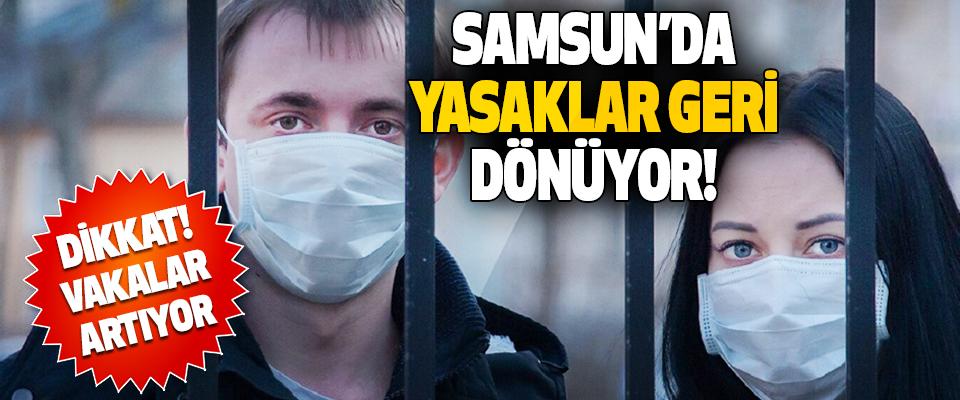 Samsun'da Yasaklar Geri Dönüyor!