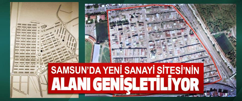 Samsun'da Yeni Sanayi Sitesi'nin Alanı Genişletiliyor