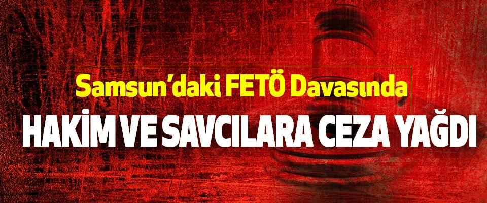 Samsun'daki FETÖ Davasında Hakim Ve Savcılara Ceza Yağdı