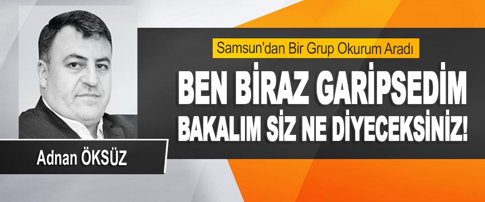 Samsun'dan Bir Grup Okurum Aradı Ben Biraz Garipsedim, Bakalım Siz Ne Diyeceksiniz!