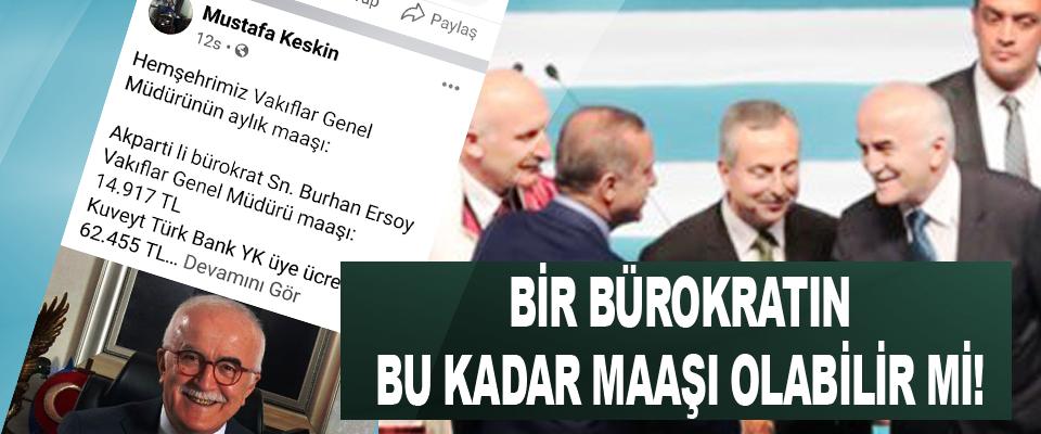 Samsunlu bürokrat Burhan Ersoy'un bu kadar maaşı olabilir mi!