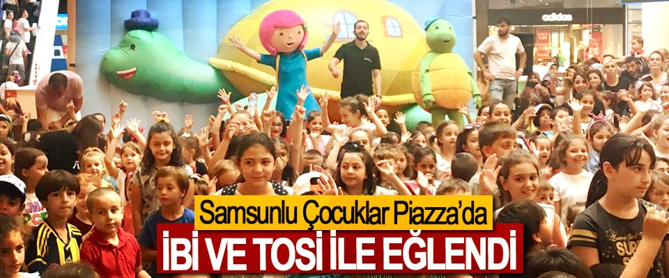 Samsunlu Çocuklar Piazza'da İbi Ve Tosi İle Eğlendi