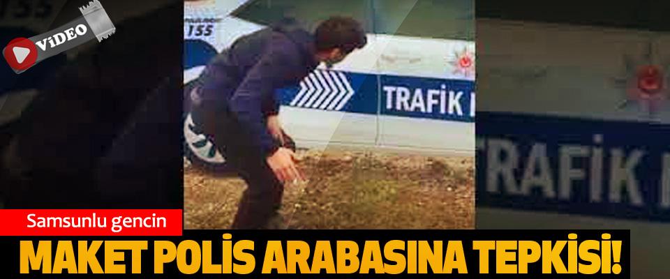 Samsunlu gencin Maket Polis Arabasına Tepkisi!