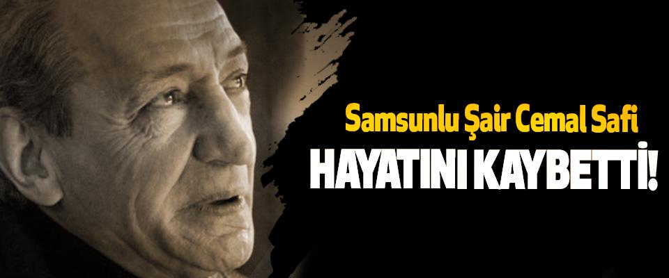 Samsunlu Şair Cemal Safi Hayatını kaybetti!