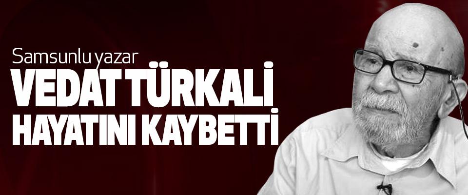 Samsunlu yazar Vedat Türkali Hayatını Kaybetti