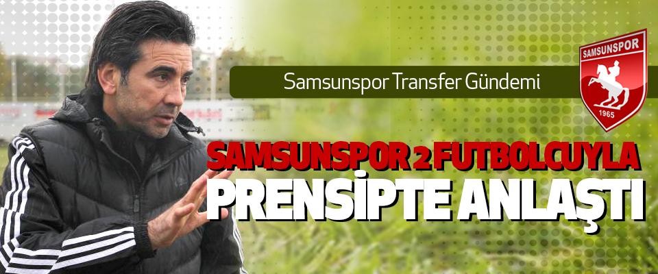 Samsunspor 2 Futbolcuyla Prensipte Anlaştı