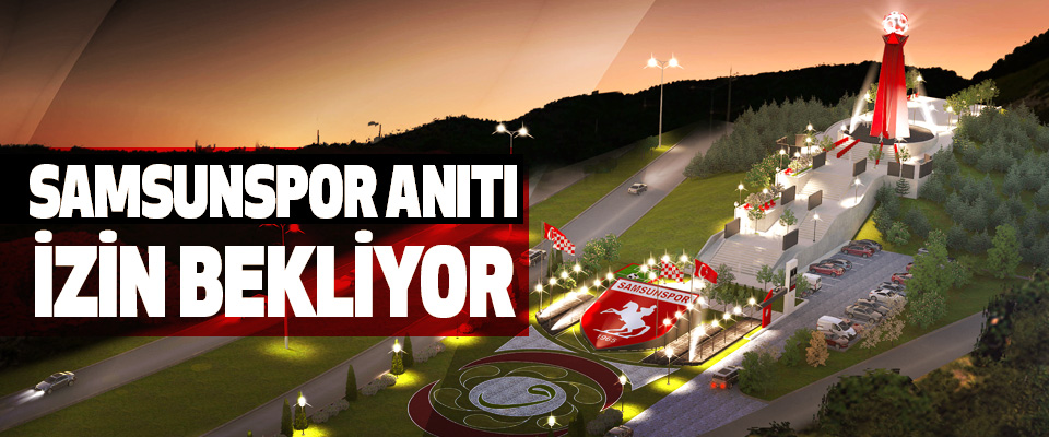 Samsunspor Anıtı İzin Bekliyor