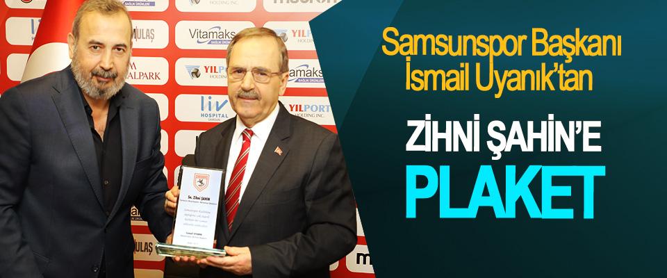 Samsunspor Başkanı İsmail Uyanık'tan Zihni Şahin'e Plaket