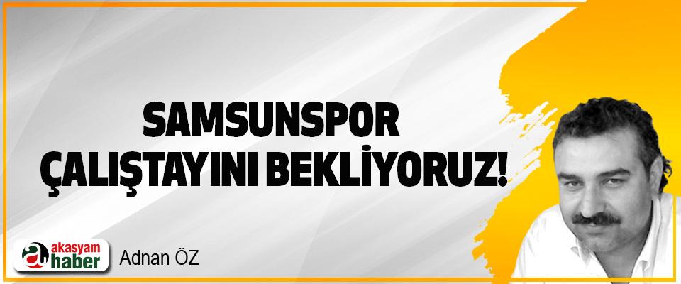 Samsunspor çalıştayını bekliyoruz!