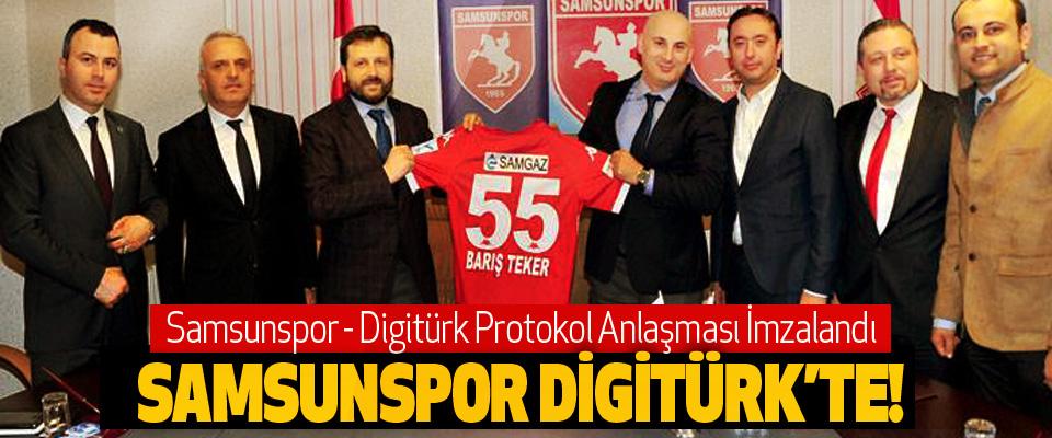 Samsunspor Digitürk ile Protokol Anlaşması İmzalandı