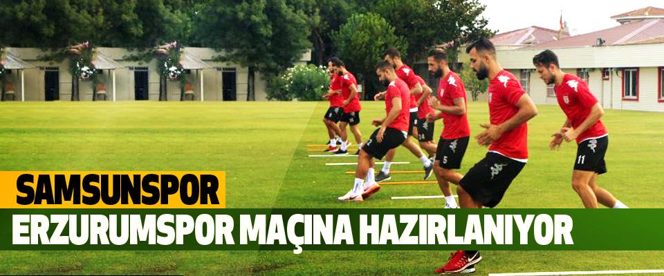 Samsunspor, Erzurumspor Maçına Hazırlanıyor