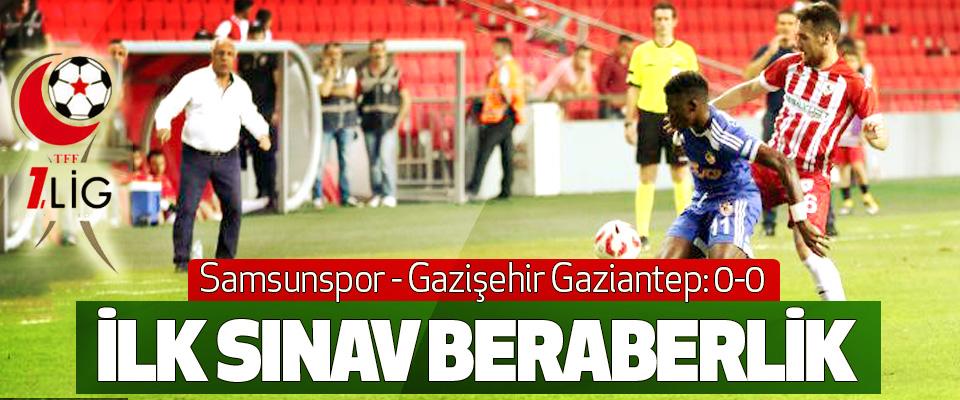 Samsunspor - Gazişehir Gaziantep: 0-0