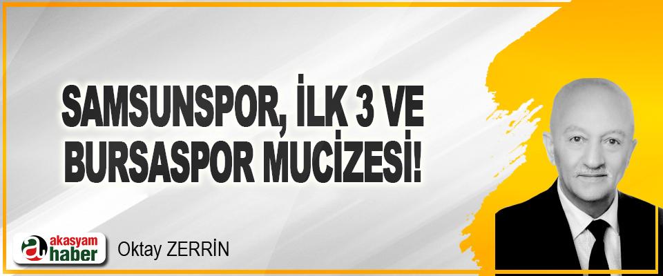 Samsunspor, İlk 3 ve Bursaspor Mucizesi!