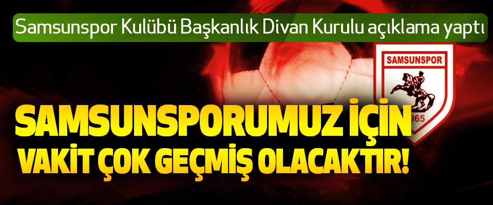 Samsunspor Kulübü Başkanlık Divan Kurulu açıklama yaptı