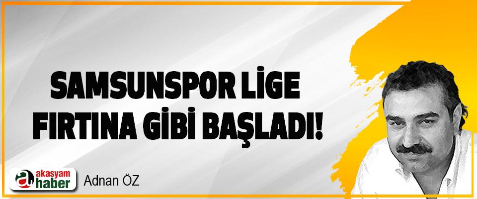Samsunspor Lige Fırtına Gibi Başladı!