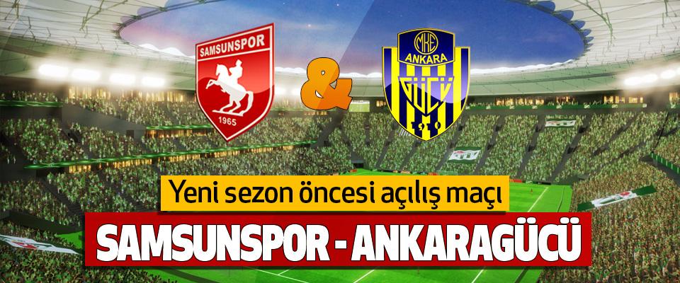 Samsunspor, sezon öncesi Ankaragücü'yle karşılaşacak