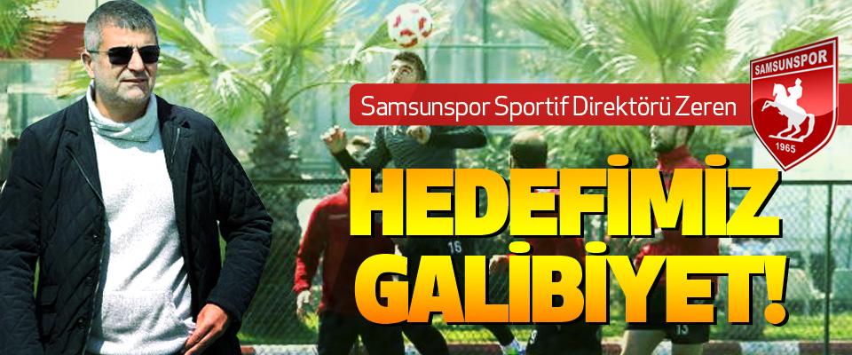 Samsunspor Sportif Direktörü Zeren: hedefimiz galibiyet!
