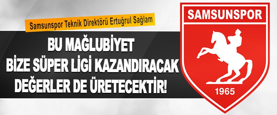 Samsunspor Teknik Direktörü Ertuğrul Sağlam'dan mağlubiyet açıklaması
