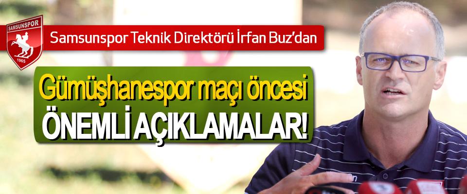 Samsunspor Teknik Direktörü İrfan Buz'dan Gümüşhanespor maçı öncesi Önemli Açıklamalar!