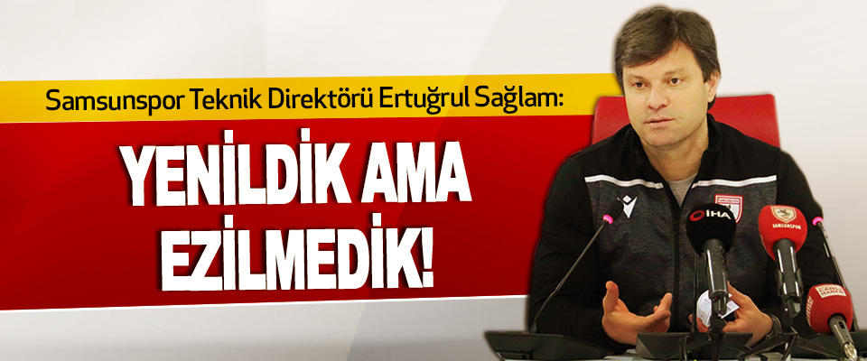 Samsunspor Teknik Direktör Ertuğrul Sağlam