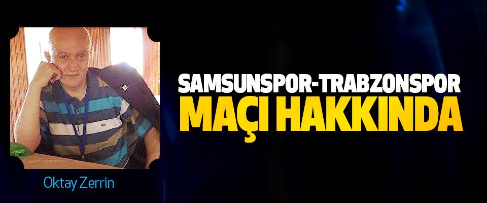 Samsunspor-Trabzonspor Maçı Hakkında