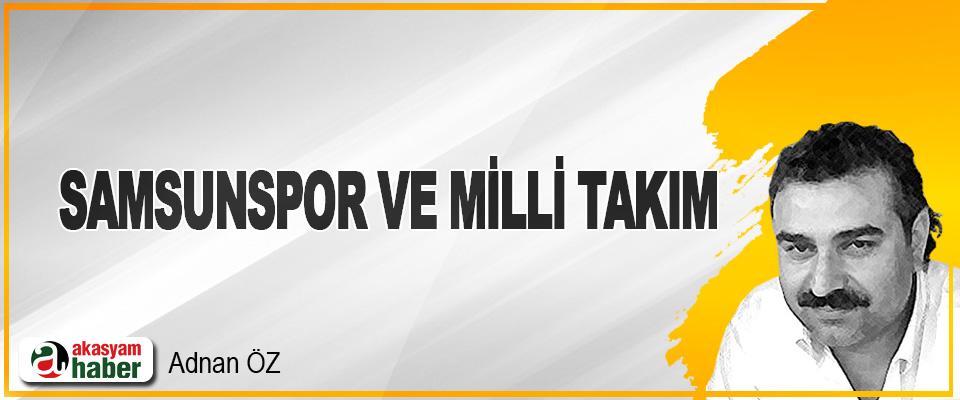 Samsunspor ve Milli Takım!