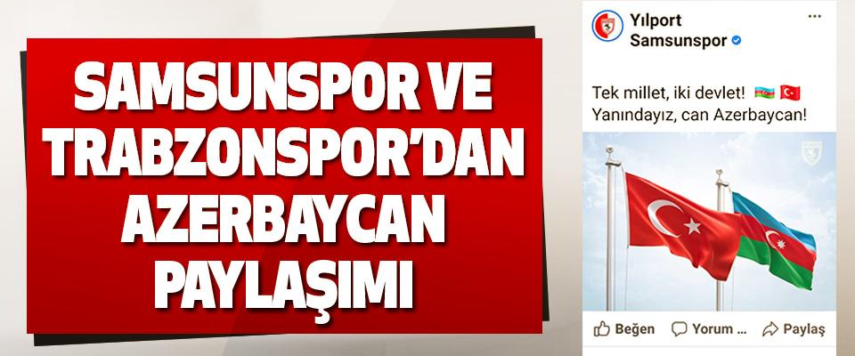 Samsunspor Ve Trabzonspor'dan Azerbaycan Paylaşımı
