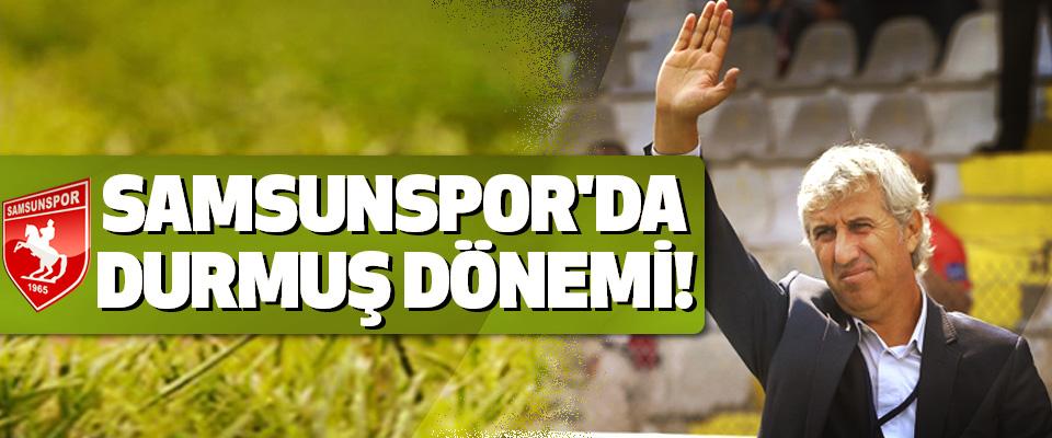Samsunspor'da Durmuş dönemi!