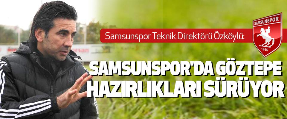Samsunspor'da Göztepe Hazırlıkları Sürüyor