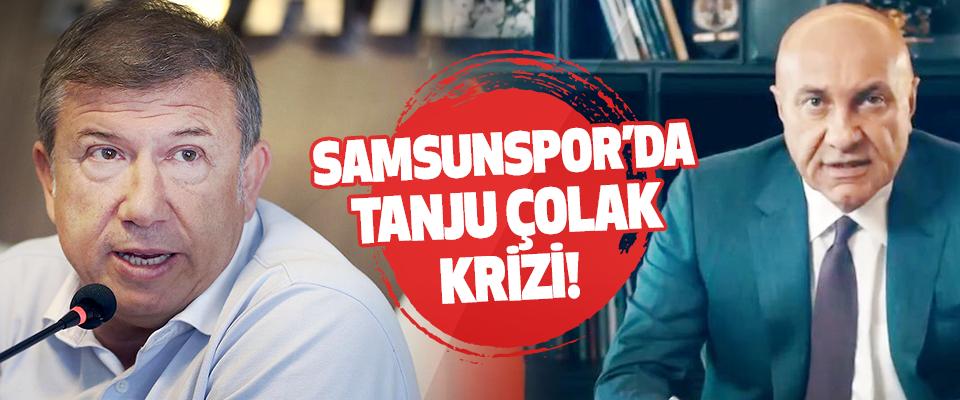 Samsunspor'da Tanju Çolak Krizi!