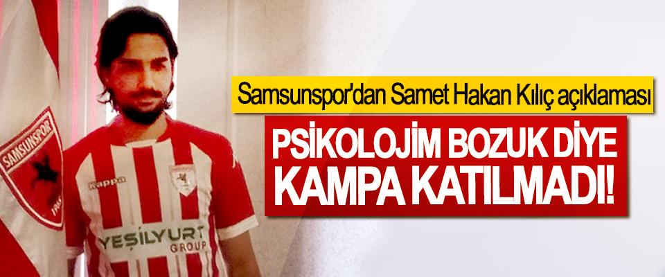 Samsunspor'dan Samet Hakan Kılıç açıklaması