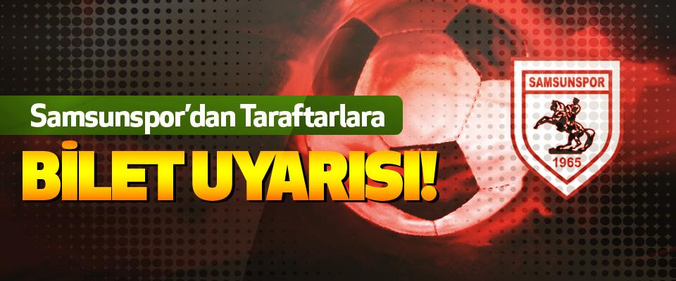 Samsunspor'dan Taraftarlara Bilet Uyarısı!