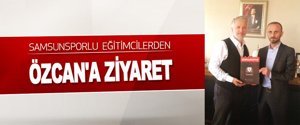 Samsunsporlu Eğitimcilerden Özcan'a Ziyaret