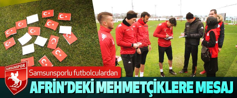 Samsunsporlu futbolculardan  Afrin'deki Mehmetçiklere Mesaj