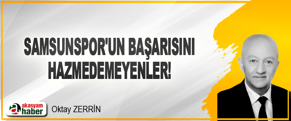 Samsunspor'un Başarısını Hazmedemeyenler!