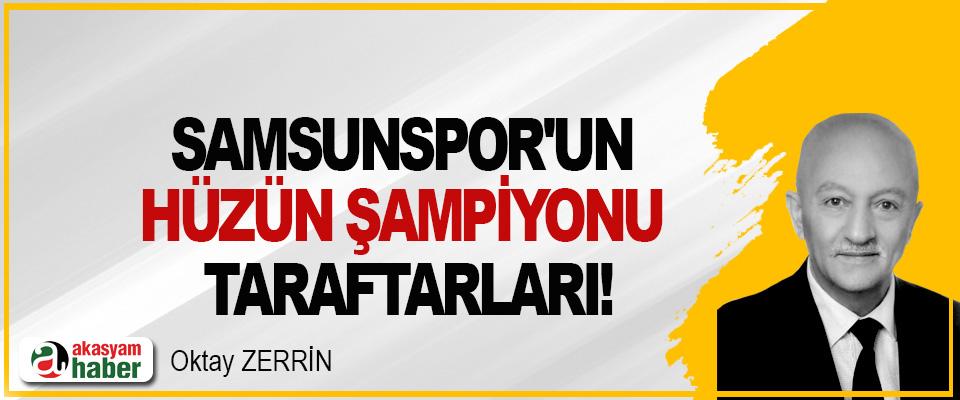 Samsunspor'un hüzün şampiyonu taraftarları!