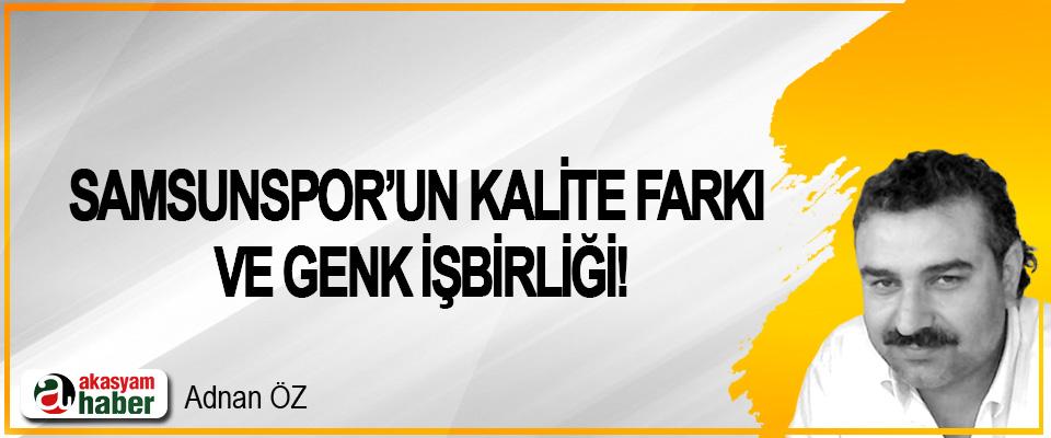 Samsunspor'un kalite farkı ve genk işbirliği!