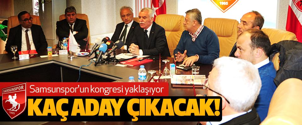 Samsunspor'un kongresi yaklaşıyor Kaç aday çıkacak!