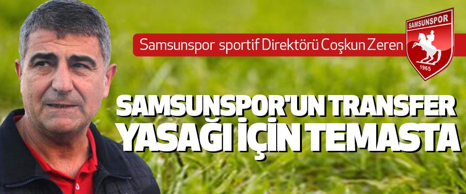 Samsunspor'un Transfer Yasağı İçin Görüşmeler sürüyor